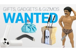 Cool Gifts and Gadgets WANTED!